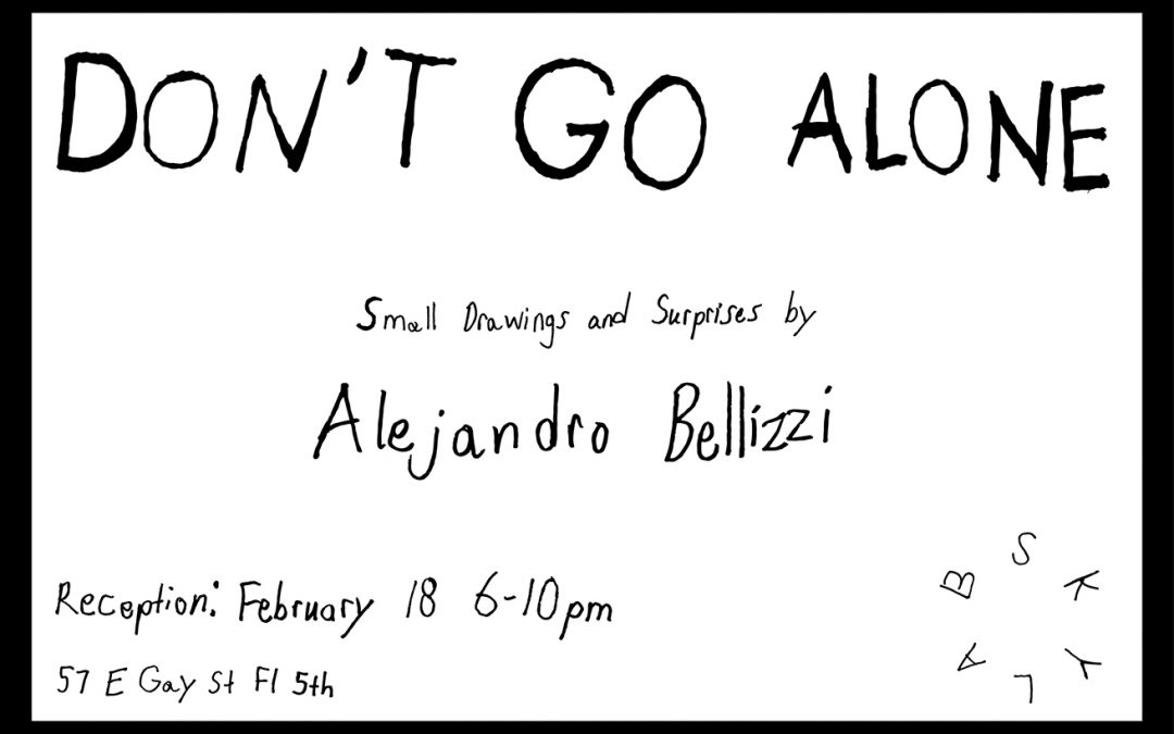 Don't Go Alone: Small Drawings and Surprises by Alejandro Bellizzi